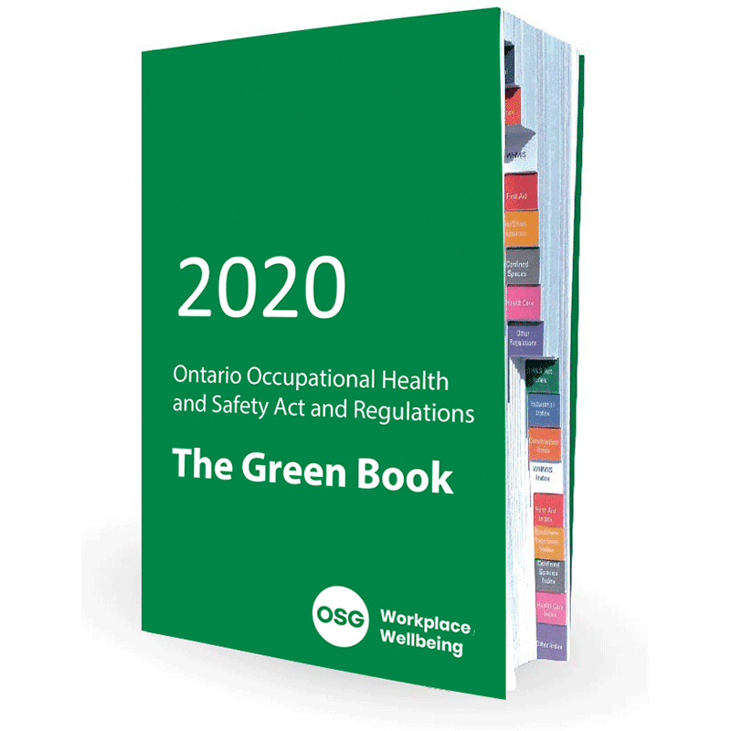 2020 Green Book Ontario Occupational Health and Safety Act and Regulations